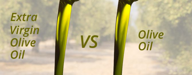 Extra virgin olive oil vs olive oil